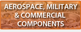 Aerospace, Military & Commercial Components